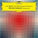 Trevor Pinnock:  J.S. bach: the well-tempered clavier, book I, BWV 846-869 / prelude & fugue in C major, BWV 846: I. prelude