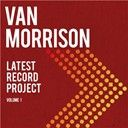 Van Morrison:  Latest Record Project