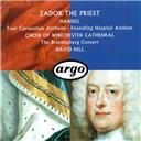 David Hill / The Brandenburg Consort / The Choir of Winchester Cathedral:  Handel: four coronation anthems; anthem for the foundling hospital