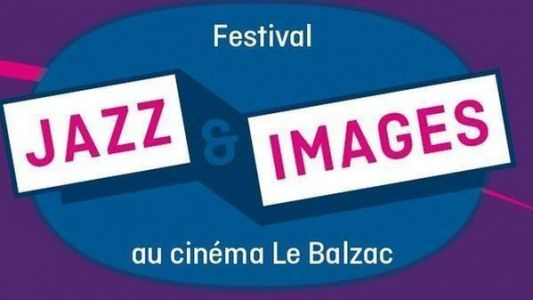 Jazz Culture:  Festival Jazz & Images au Balzac