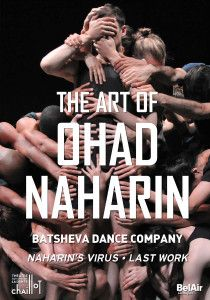 DVD, annonce. THE ART OF OHAD NAHARIN