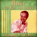 Manuel & the Music of the Mountains:  Performing all his hits!