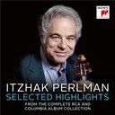 Itzhak Perlman:  Itzhak perlman - selected highlights from the complete rca and columbia album collection