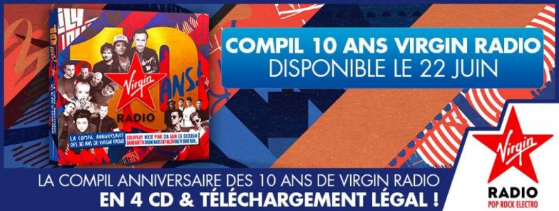 La compilation 10 ans Virgin Radio sort le 22 juin !